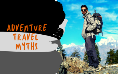 Adventure Travel: 5 Myths You Might Have Been Believing